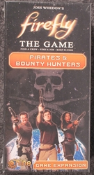 Firefly The Game: Pirates & Bounty Hunters Expansion Set
